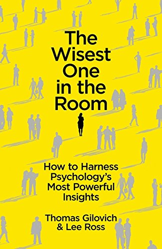 9781780746487: The Wisest One in the Room: How To Harness Psychology's Most Powerful Insights