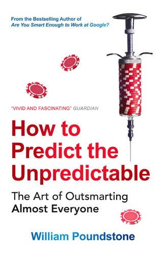 9781780747200: How to Predict the Unpredictable: The Art of Outsmarting Almost Everyone