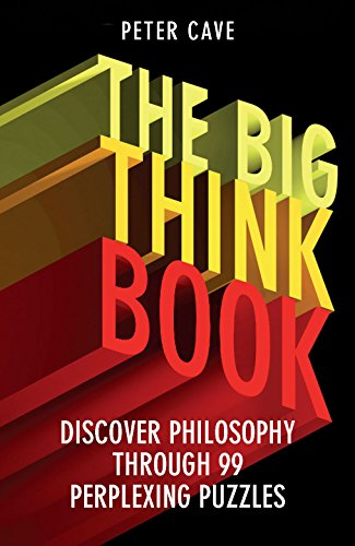 9781780747422: The Big Think Book: Discover Philosophy Through 99 Perplexing Problems