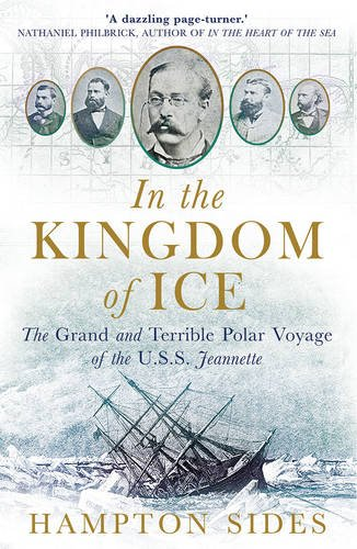9781780747453: In the Kingdom of Ice: The Grand and Terrible Polar Voyage of the USS Jeannette