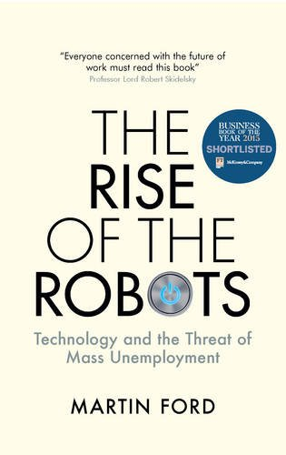 9781780747491: The Rise of the Robots: Technology and the Threat of Mass Unemployment