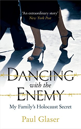 9781780747538: Dancing with the Enemy: My Family's Holocaust Secret