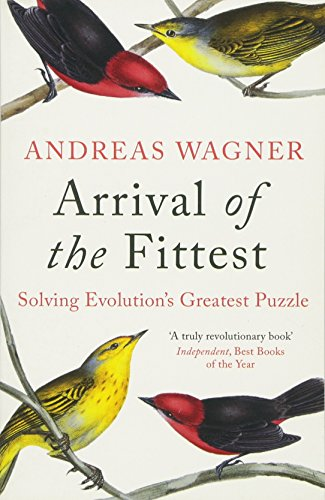 9781780747651: Arrival of the Fittest: Solving Evolution's Greatest Puzzle