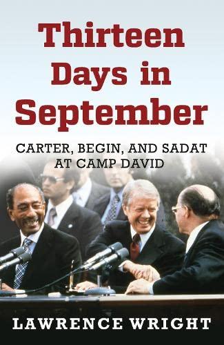Thirteen Days in September: Carter, Begin, and Sadat at Camp David: Wright, Lawrence