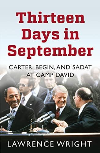 9781780747712: Thirteen Days in September: Carter, Begin, and Sadat at Camp David