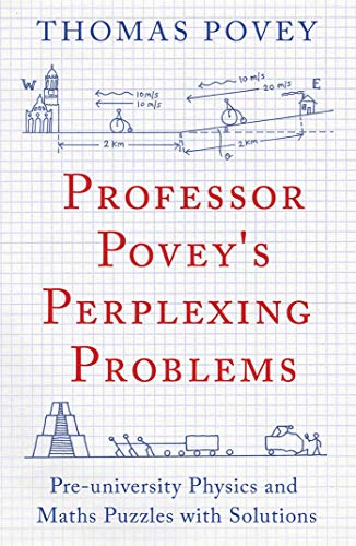 9781780747750: Professor Povey's Perplexing Problems: Pre-university Physics and Maths Puzzles with Solutions