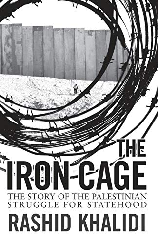 9781780748085: Iron Cage: The Story of the Palestinian Struggle for Statehood