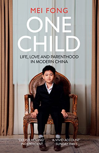 9781780748450: One Child: Life, Love and Parenthood in Modern China