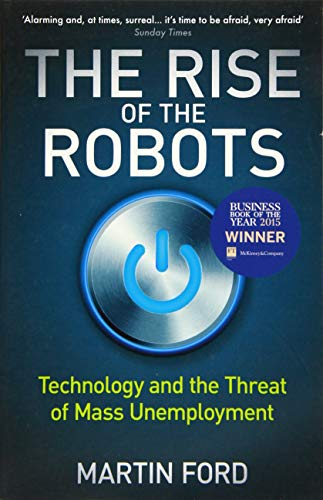 9781780748481: The Rise of the Robots: Technology and the Threat of Mass Unemployment