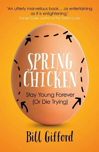 9781780748511: Spring Chicken: Stay Young Forever (or Die Trying)