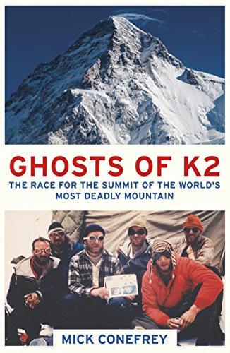 9781780748733: The Ghosts of K2: The Race for the Summit of the World's Most Deadly Mountain