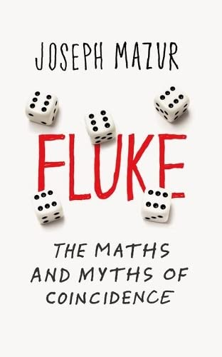 9781780748993: Fluke: The Strange Mathematics of Coincidence and Fate
