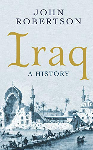 9781780749495: Iraq - A History (Short Histories)