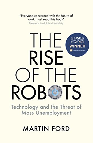 9781780749853: The Rise of the Robots: Technology and the Threat of Mass Unemployment