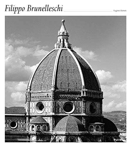 Filippo Brunelleschi: Eugenio Battisti