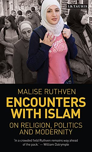 9781780760230: Encounters with Islam: On Religion, Politics and Modernity (Library of Modern Religion)