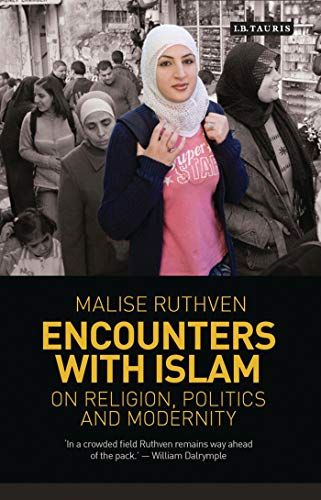 9781780760247: Encounters with Islam: On Religion, Politics and Modernity (Library of Modern Religion)