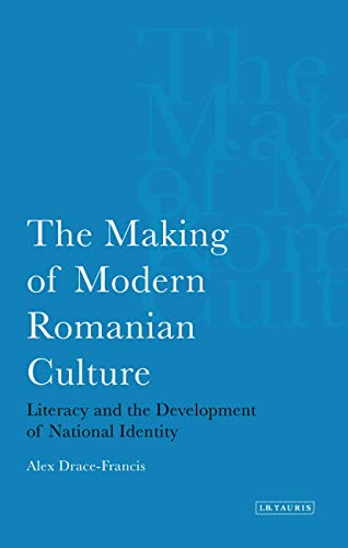 9781780760384: The Making of Modern Romanian Culture: Literacy and the Development of National Identity