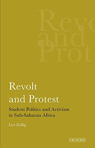 9781780760438: Revolt and Protest: Student Politics and Activism in Sub-Saharan Africa (International Library of African Studies)
