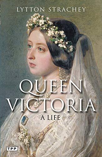 Queen Victoria: A Life: Strachey, Lytton