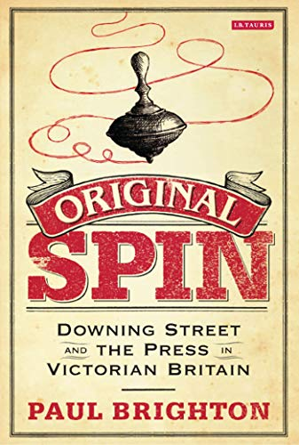 9781780760599: Original Spin: Downing Street and the Press in Victorian Britain