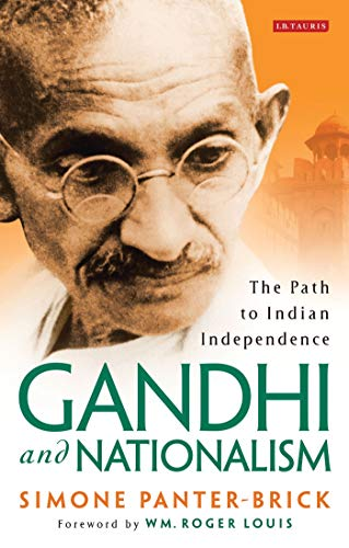 9781780760810: Gandhi and Nationalism: The Path to Indian Independence (Library of South Asian History and Culture)