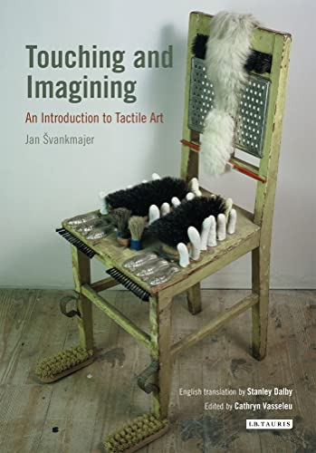 9781780761466: Touching and Imagining: An Introduction to Tactile Art (International Library of Modern and Contemporary Art)