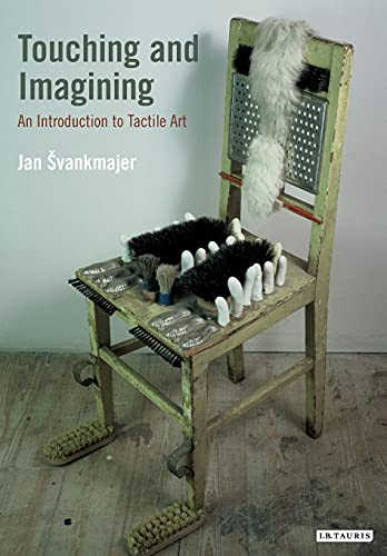 9781780761473: Touching and Imagining: An Introduction to Tactile Art (International Library of Modern and Contemporary Art)