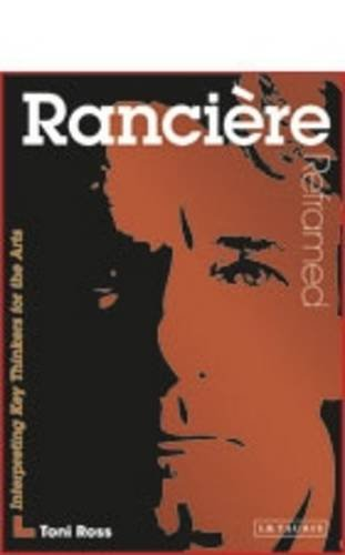 9781780761688: Ranciere Reframed: Interpreting Key Thinkers for the Arts (Contemporary Thinkers Reframed)