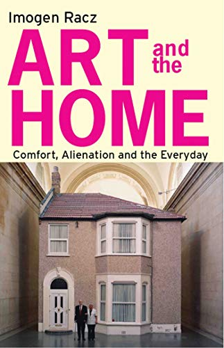 9781780762012: Art and the Home: Comfort, Alienation and the Everyday