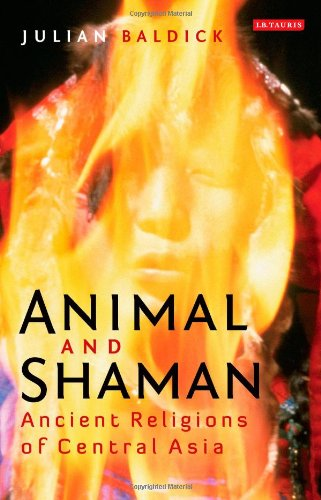 9781780762326: Animal and Shaman: Ancient Religions of Central Asia