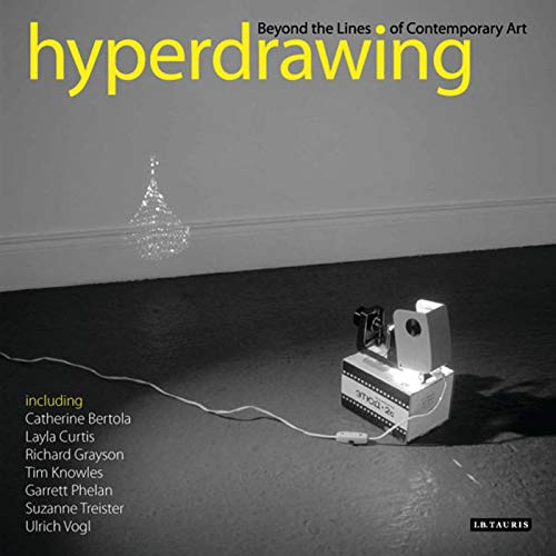 Hyperdrawing: Beyond the Lines of Contemporary Art: TRACEY