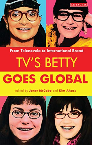 9781780762678: TV's Betty Goes Global: From Telenovela to International Brand (Reading Contemporary Television)