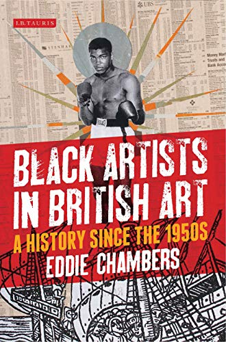 9781780762715: Black Artists in British Art: A History from 1950 to the Present (International Library of Visual Culture)