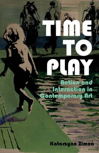 9781780763040: Time to Play: Action and Interaction in Contemporary Art (International Library of Modern and Contemporary Art)