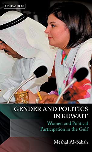 9781780763064: Gender and Politics in Kuwait: Women and Political Participation in the Gulf (Library of Modern Middle East Studies)