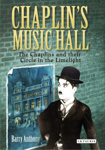 9781780763149: Chaplin's Music Hall: The Chaplins and their Circle in the Limelight
