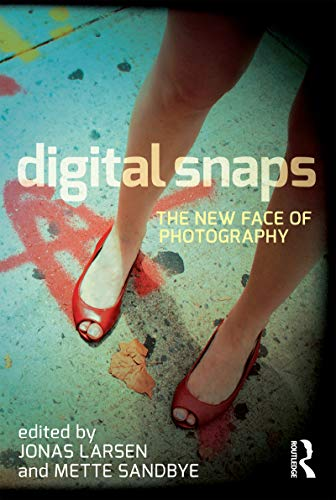 9781780763323: Digital Snaps: The New Face of Photography (International Library of Visual Culture)