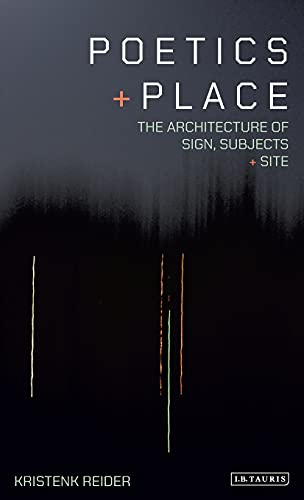 9781780763378: Poetics and Place: The Architecture of Sign, Subjects and Site (International Library of Cultural Studies)