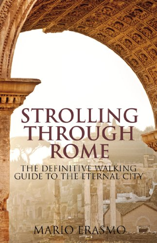 9781780763514: Strolling Through Rome: The Definitive Walking Guide to the Eternal City