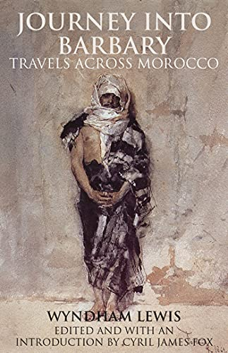 Journey into Barbary: Travels Across Morocco (Tauris: Lewis, Wyndham