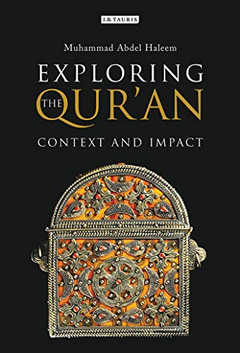 Exploring the Qur an: Context and Impact: Muhammad Abdel Haleem