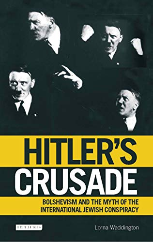 9781780763750: Hitler's Crusade: Bolshevism, the Jews and the Myth of Conspiracy