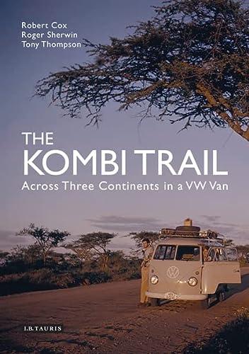 The Kombi Trail Across Three Continents in: COX Robert, SHERWIN