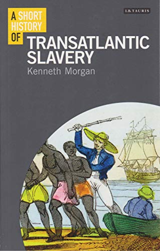 9781780763873: A Short History of Transatlantic Slavery (I.B.Tauris Short Histories)
