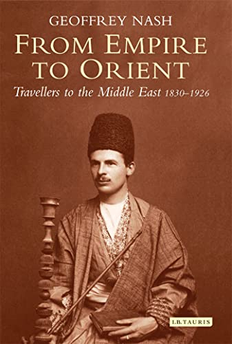 9781780764078: From Empire to Orient