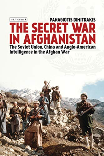 9781780764191: The Secret War in Afghanistan: The Soviet Union, China and Anglo-American Intelligence in the Afghan War (Library of Middle East History)