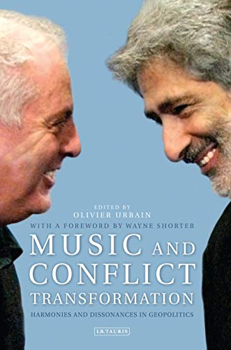 9781780764252: Music and Conflict Transformation: Harmonies and Dissonances in Geopolitics