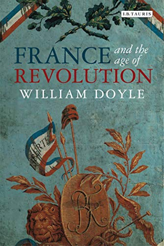 France and the Age of Revolution: Regimes: William Doyle