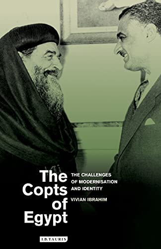 9781780764665: The Copts of Egypt: The Challenges of Modernisation and Identity (Library of Modern Middle East Studies)